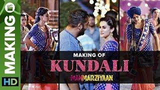 Kundali Song Making | Manmarziyaan | Anurag Kashyap | Taapsee Pannu