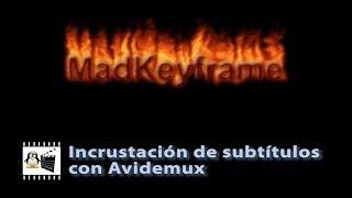 Incrustar subtitulos con Avidemux Thumbnail