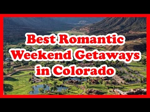 5 Best Romantic Weekend Getaways in Colorado | US Travel Guide