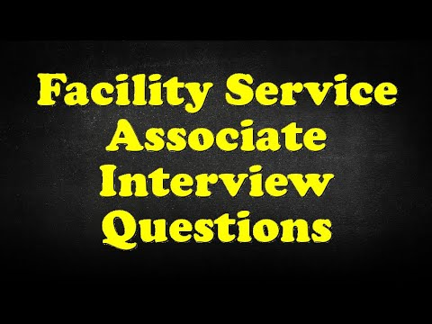 Facility Service Associate Interview Questions