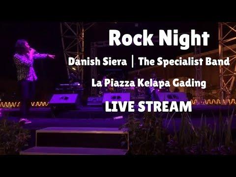 Rock Night | Danish Siera | The Specialist Band | La Piazza Kelapa Gading
