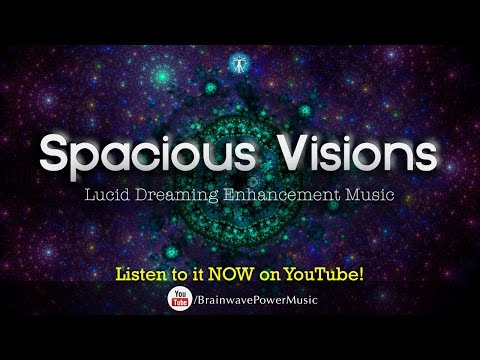 "Lucid Dreaming Music: ""Spacious Visions"" - Deep Sleep, Vivid Dreams, Imagination, Relaxation"