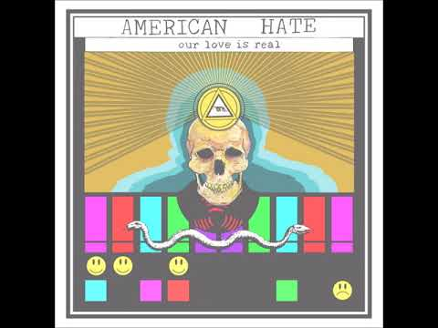 American Hate - Our Love Is Real (Full Album)