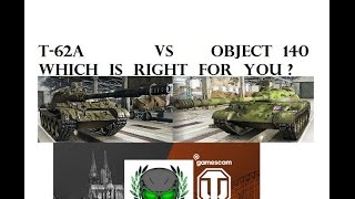 World of Tanks T62-A vs Object 140 Which Is Better for you?