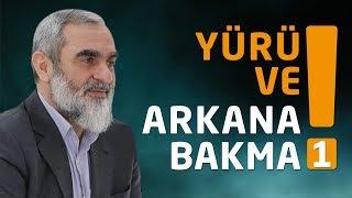 YÜRÜ VE ARKANA BAKMA! (1) | Nureddin Yıldız