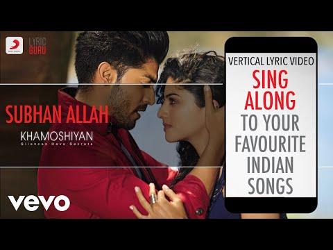 Subhan Allah Lyrics from Bollywood movie Khamoshiyan | Bollywood Lyrica
