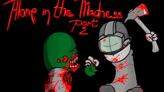 MADNESS DAY 2016 Let S Play Alone In The Madness Pt 2