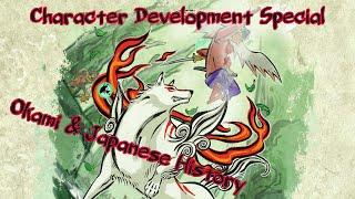 Okami & Japanese History - Character Development Special