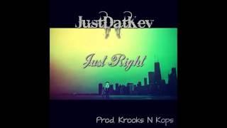JustDatKev - Just Right (Prod. Krooks N Kops)