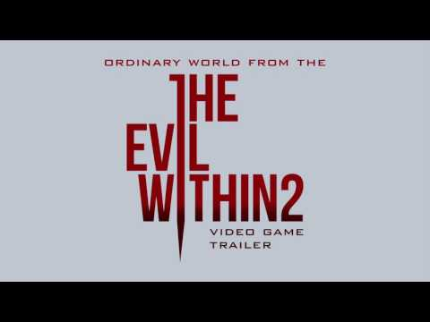 The Evil Within 2 Trailer Music - Ordinary World