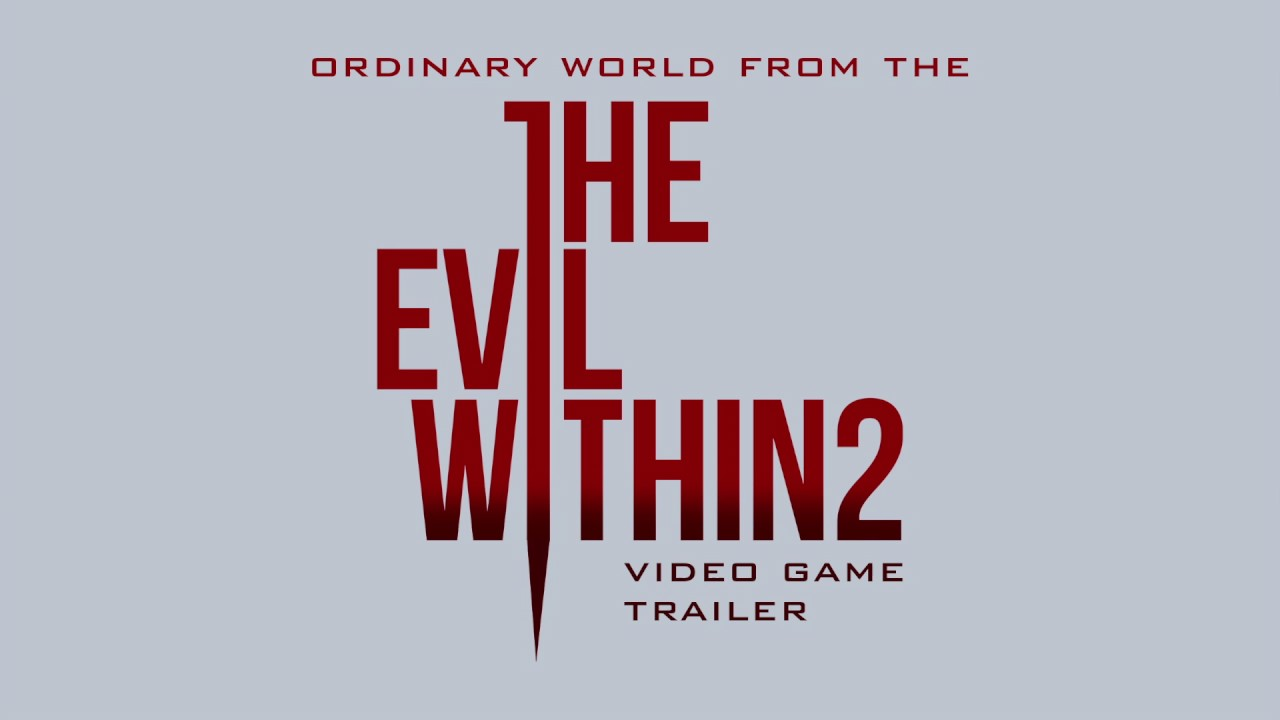 The Evil Within 2 Trailer Music Ordinary World Chords Chordify