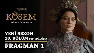 Kösem  - 10.Bölüm (40.Bölüm) Fragman 1 Muhteşem Yüzyıl 2 Sezon
