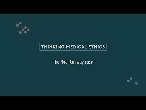 Thinking Medical Ethics // The Noel Conway case