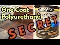The SECRET to One Coat Polyurethanes
