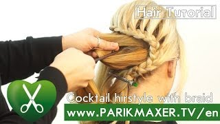 Cocktail hairstyle with braid parikmaxer tv english version