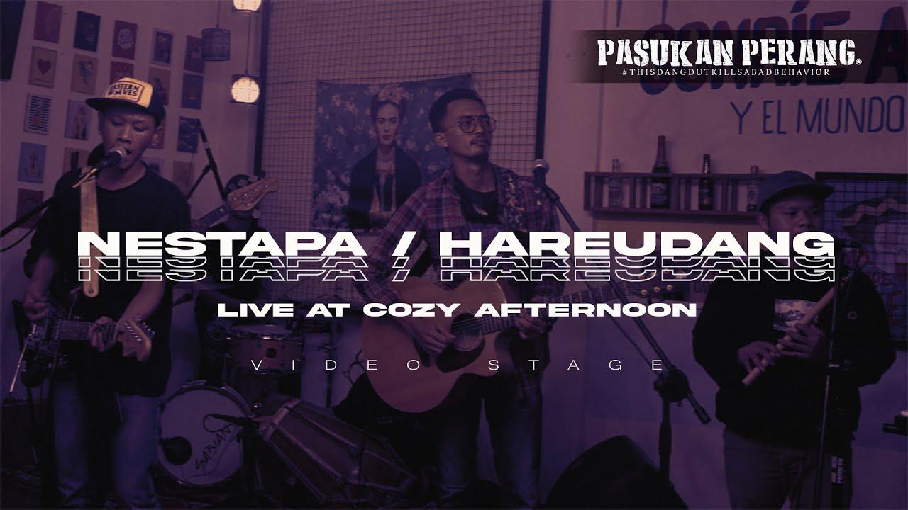 PASUKAN PERANG - NESTAPA / HAREUDANG (LIVE COZY AFTERNOON)