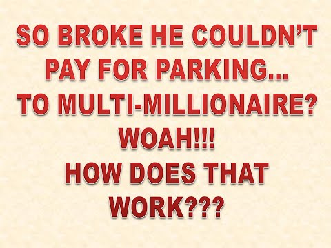 This Millionaire Couldn't Even Pay for Parking When He First Started Trying to Make Money Online!!!