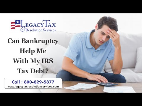 Can Bankruptcy Help Me With My IRS Tax Debt?