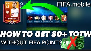 How To Get 80+ TOTW ELITE Players Without Spending Fifa Points | FIFA MOBILE 19 (iOS)