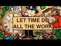 Time Will Make You Rich! | The Easiest Way To Get Rich #5