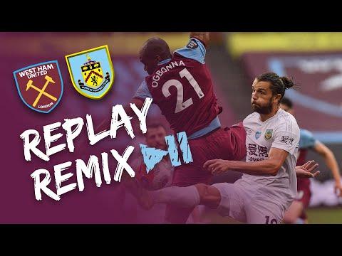 CLARETS SINK WEST HAM | REPLAY REMIX | West Ham v Burnley 2019/20