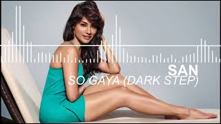 So Gaya Yeh Jahan (Dark Step Mix) - SAN