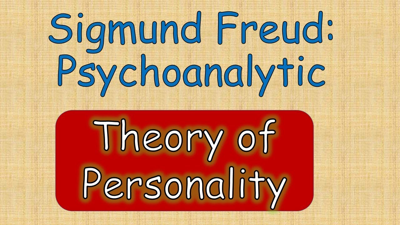 Sigmund freud theory of personality summary