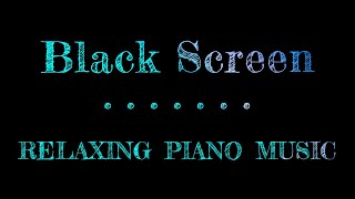 Relaxing Music Sleep Piano Black Screen | Meditation for Sleep Black Screen