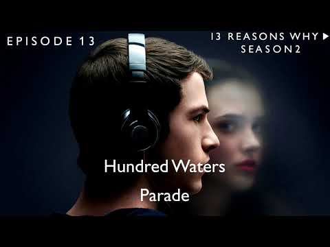 Hundred Waters - Parade (13 Reasons Why Soundtrack) (S02xE13) mp3