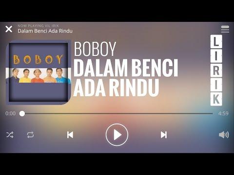 Boboy - Dalam Benci Ada Rindu [Lirik]
