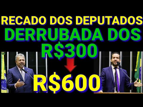 BOA NOTÍCIA: DERRUBADA DOS R$300 REAIS DO AUXÍLIO EMERGÊNCIAL| RECADO DOS DEPUTADOS