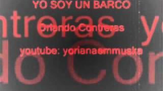 Yo Soy Un Barco - Orlando Contreras