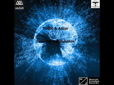 Tiesto & Aazar - Internet Revoulotion ( High quality )