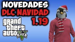 GTA 5 ONLINE 1.19 - DLC DE NAVIDAD PS3 Y XBOX 360 NUEVAS ARMAS, COCHES, ROPA Y MAS! GTA V 1.19