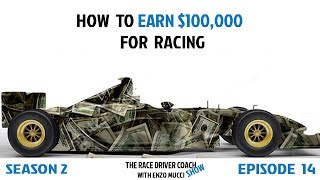 How To Earn $100,000 For Your Racing - Enzo Mucci TRDC Show S2 Ep14