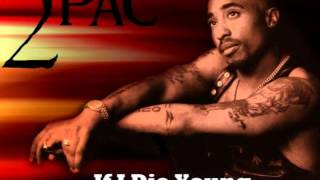 2pac- If I Die Young