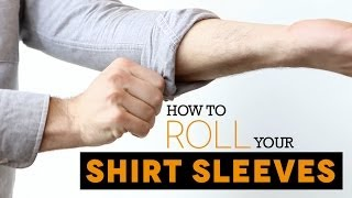 3 Ways to Roll Up Your Shirt Sleeves