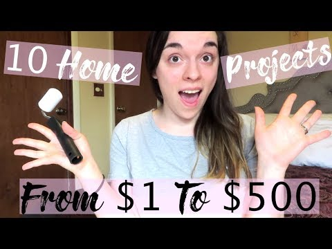 10 HOME PROJECTS YOU CAN DO FROM $1 TO $500!