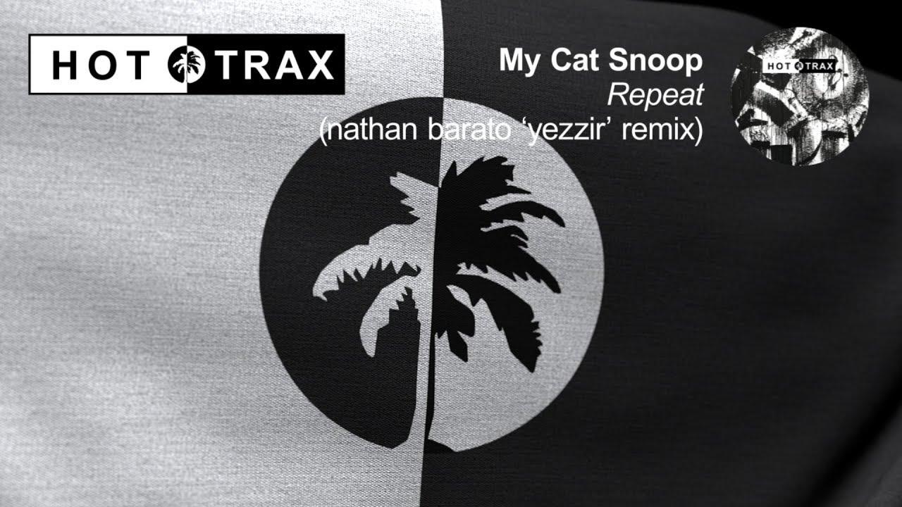 Download My Cat Snoop - Repeat (Nathan Barato 'Yezzir' 'Remix)