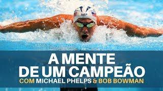 A Mente de um Campeão, com Michael Phelps & Bob Bowman Treinador [Legendado Português]