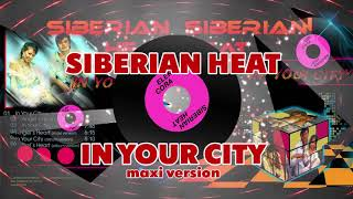 Siberian heat - In Your City ( maxi-version )