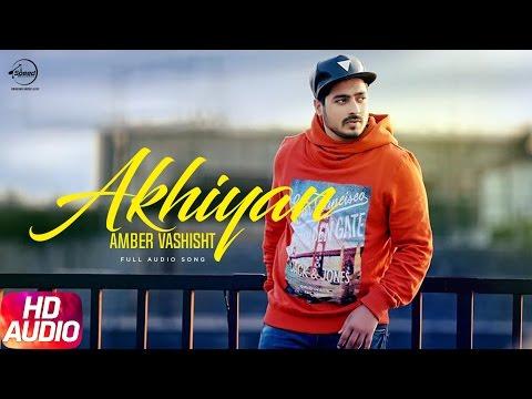 Akhiyan (Full Audio Song)   Amber Vashisht & Priyanka   Punjabi Audio Song   Speed Records