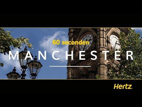Hertz in 60 seconden – Manchester – Een reisgids naar de Stad