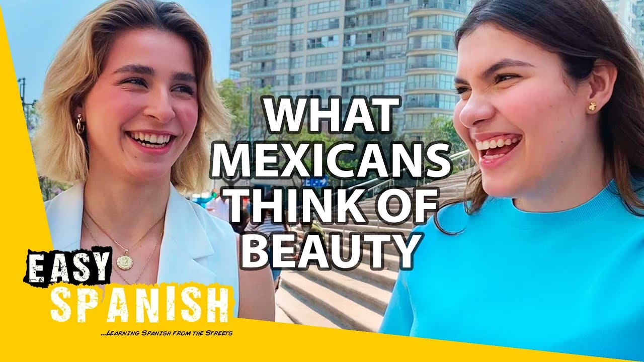 What Do Mexicans Consider Beautiful? | Easy Spanish 234
