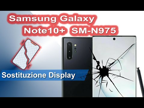 Samsung Galaxy Note10 Plus SM-N975 sostituzione display. Display Replacement