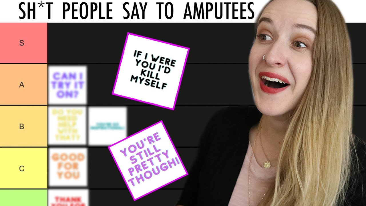 Sh*t People Say to Amputees Tier List 😆