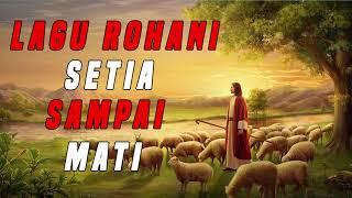 LAGU ROHANI - SETIA SETIALAH SAMPAI MATI VERSI UNING - UNINGAN BATAK