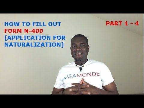 HOW TO FILL OUT FORM N-400 [APPLICATION FOR NATURALIZATION] (PART 1- 4)