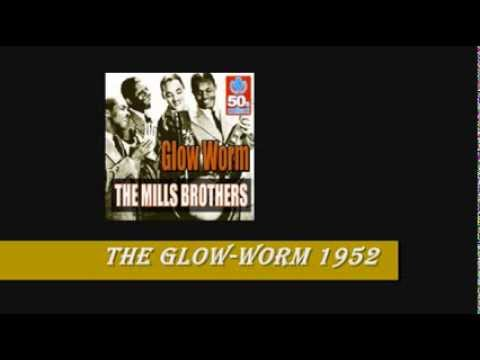 THE MILLS BROTHERS - GLOW WORM