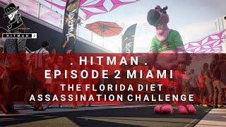 HITMAN 2 | Miami | The Florida Diet | Assassination Challenge | Walkthrough